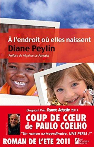 A l'endroit où elles naissent – Diane Peylin