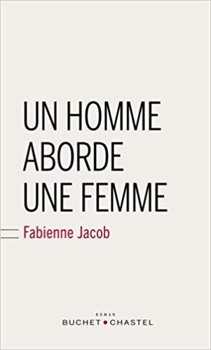 Fabienne Jacob – Un homme aborde une femme