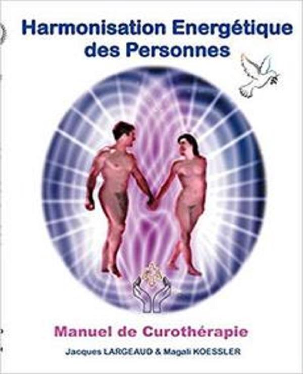 Harmonisation Energetique Des Personnes – Jacques Largeaud