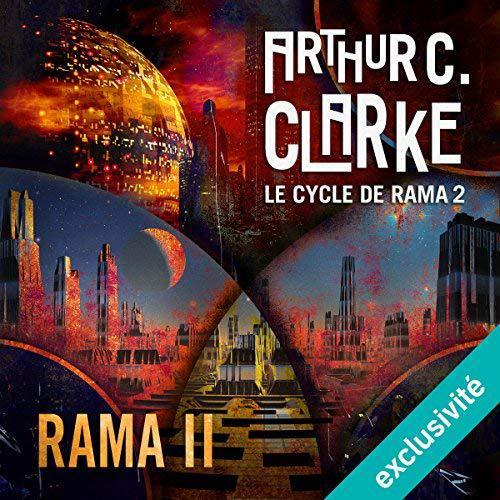 Rama II – Le cycle de Rama 2 – Arthur C. Clarke (2018)