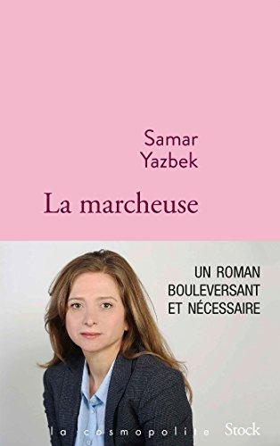 Samar Yazbek – La marcheuse (2018)