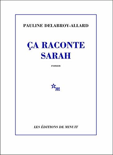 Ça raconte Sarah – Pauline Delabroy-Allard (Rentrée Littérature 2018)