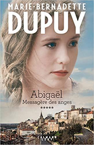 Abigaël tome 5 : Messagère des anges – Marie-Bernadette Dupuy (2018)