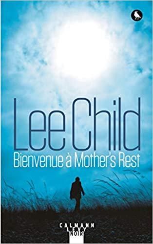 Bienvenue à Mother's Rest – Lee Child (2018)