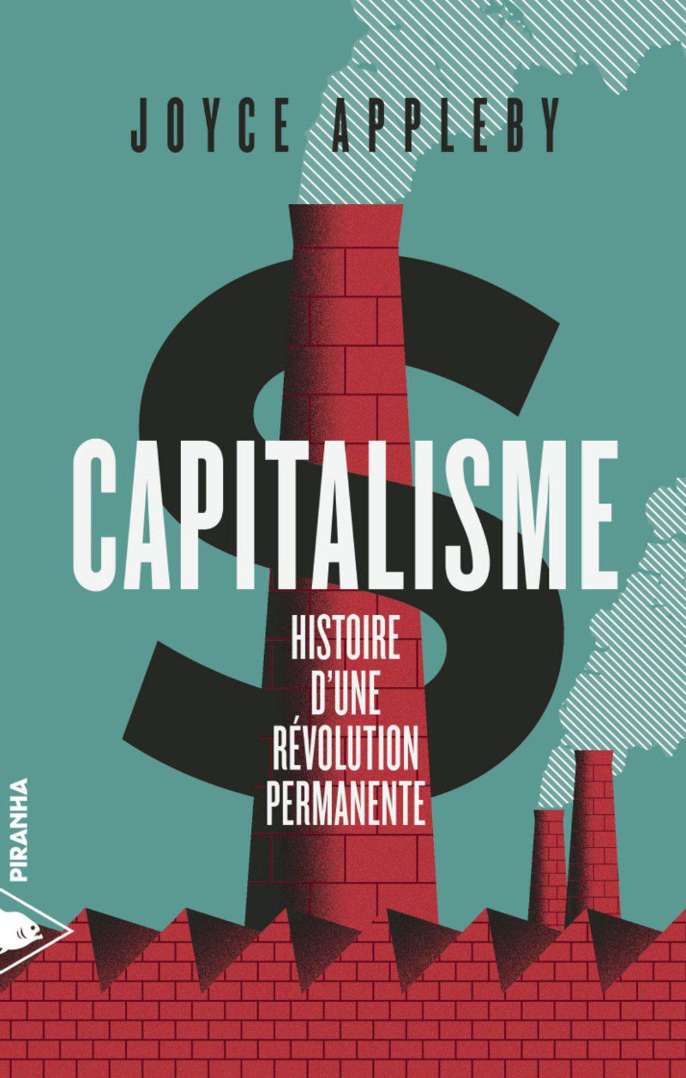 Capitalisme : histoire d'une revolution permanente – Joyce Appleby