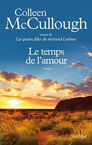 Colleen McCullough, Martine Desoille – Le temps de l'amour (2018)