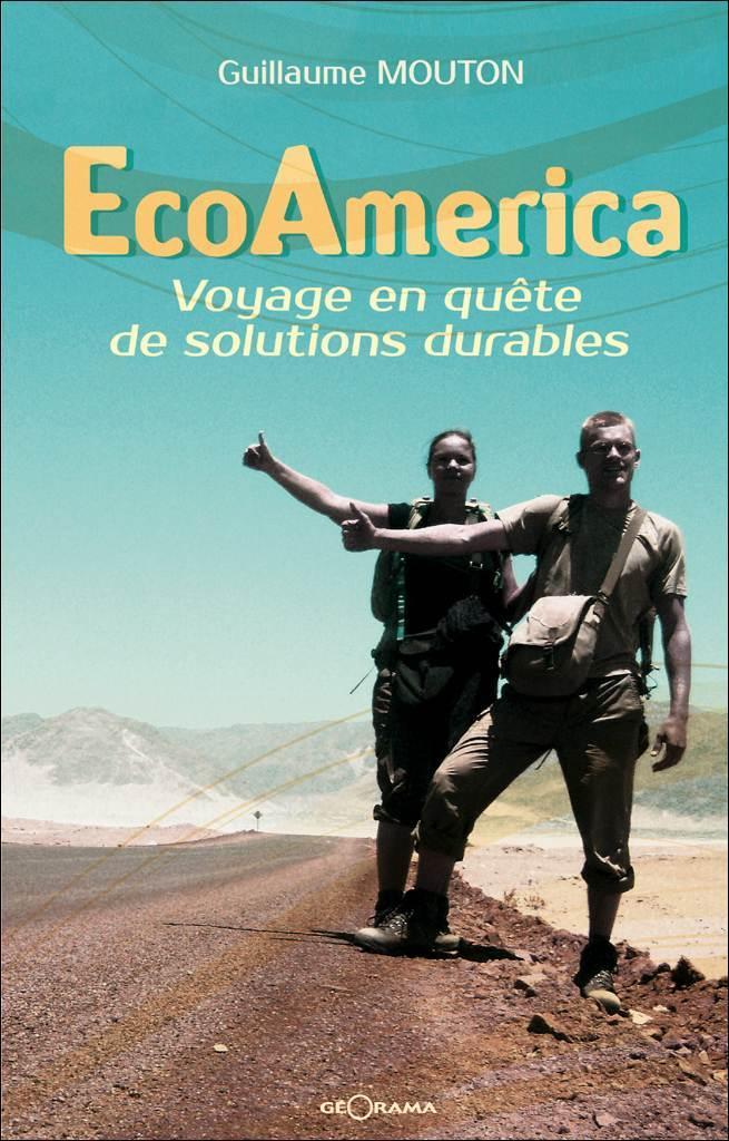 EcoAmerica : Voyage en quête de solutions durables – Guillaume Mouton