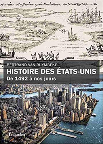 Histoire des États-Unis – De 1492 à nos jours – Bertrand Van Ruymbeke (2018)