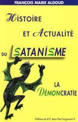 Histoire et actualité du satanisme – La démocratie : l'antidote – François-Marie Algoud