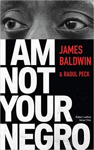 James Baldwin, Raoul PECK – I Am Not Your Negro