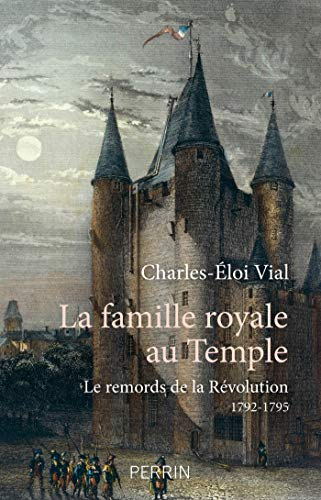 La Famille royale au temple – Charles-Eloi VIAL (2018)