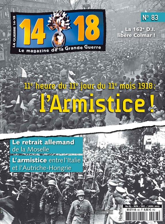 Le Magazine De La Grande Guerre 14-18 N°83 – Novembre 2018-Janvier 2019