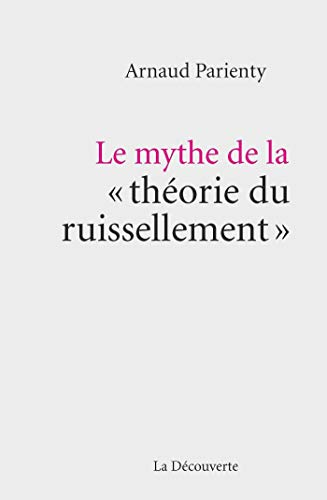 Le mythe de la théorie du ruissellement – Arnaud Parienty (2018)