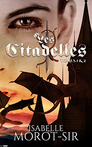Les Citadelles: Tomes 1 & 2 – Isabelle Morot-Sir (2018)