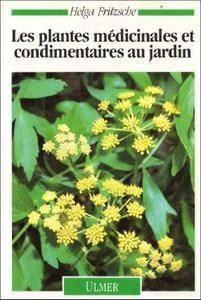 Les plantes médicinales et condimentaires au jardin – Helga Fritzsche