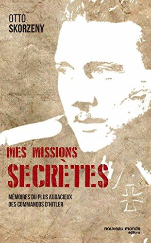 Mes missions secretes – Otto Skorzeny