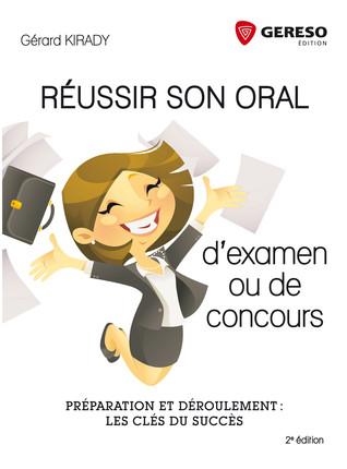 Réussir son oral d'examen ou de concours -Préparation et déroulement- les clés du succès