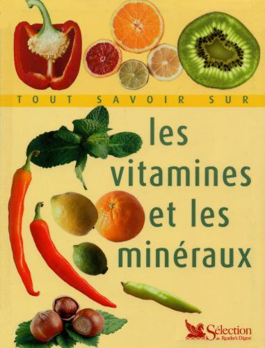 Tout savoir sur les vitamines et les minéraux – Gérard Pacaud, Marie-France Six