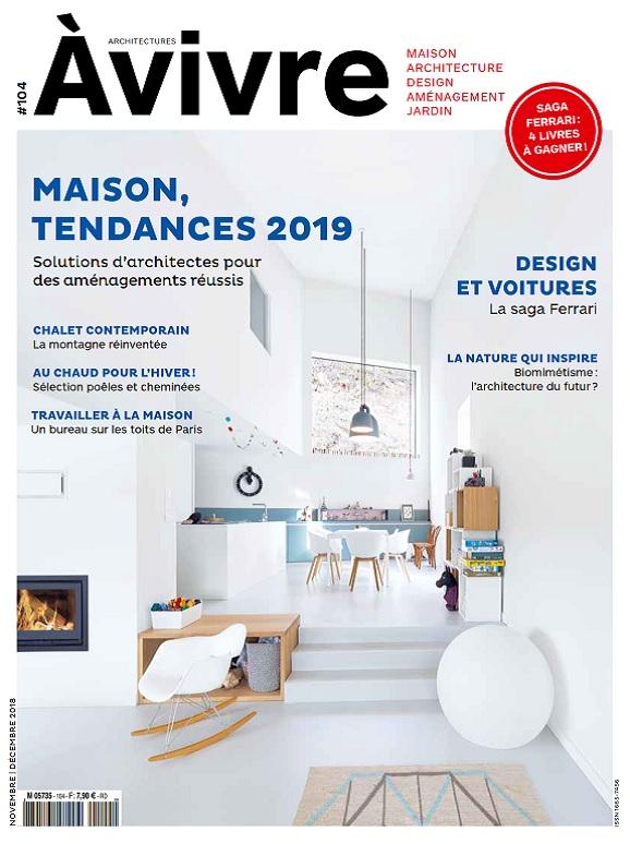 Architectures à Vivre N°104 – Novembre-Décembre 2018