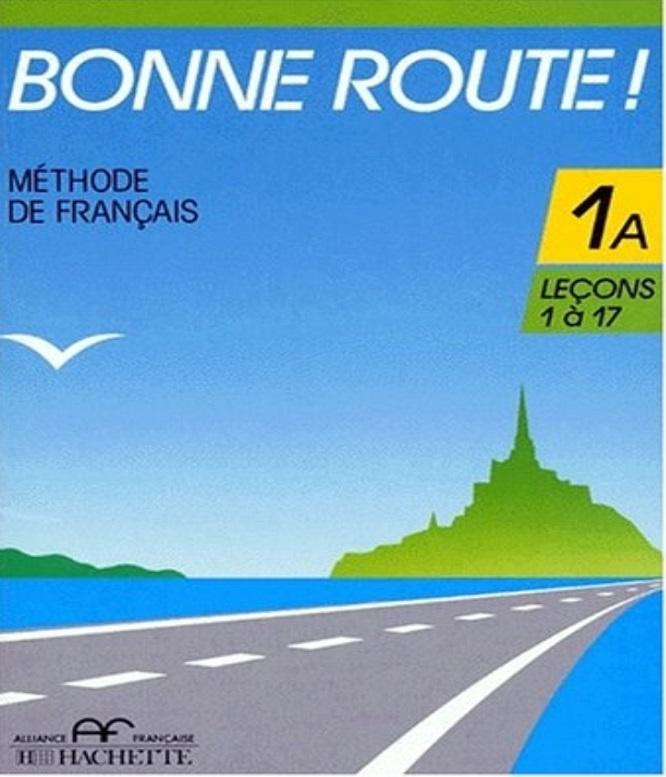 Bonne Route! Méthode de Français – Tome 1A, Leçons 1 à 17 – Gibert Pierre, Greffet Philippe.