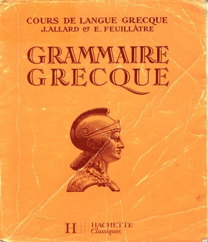 Cours de langue grecque- grammaire grecque – J. Allard, E. Feuillatre