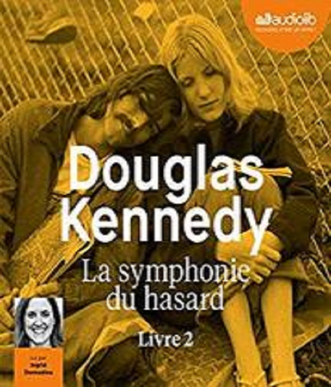 Douglas Kennedy – La Symphonie du hasard 2 (2018)