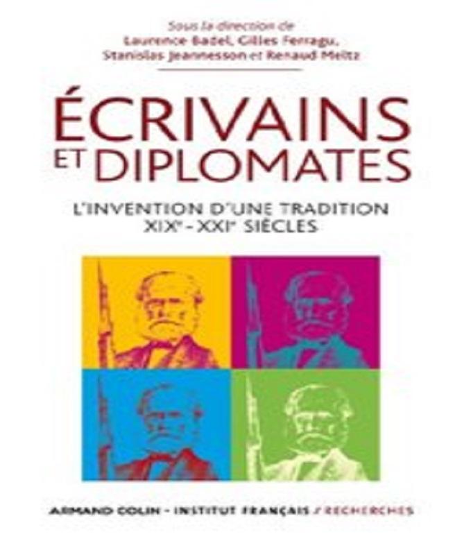 Ecrivains et diplomates- L'invention d'une tradition (XIXe-XXIe siècles) – Collectif