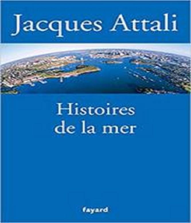 Histoires de la mer – Jacques Attali (2017)