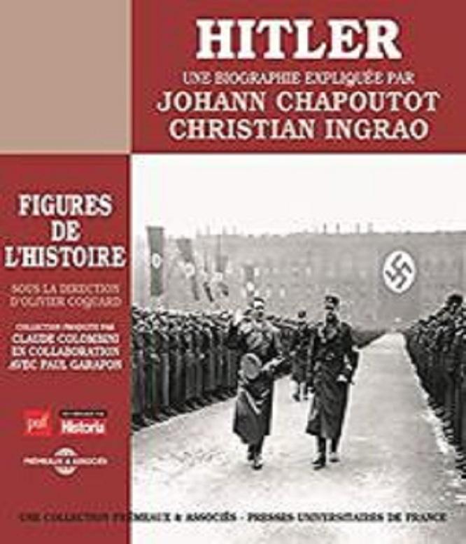 Johann Chapoutot et Christian Ingrao – Hitler, une biographie expliquée: Les figures de l'histoire (2018)