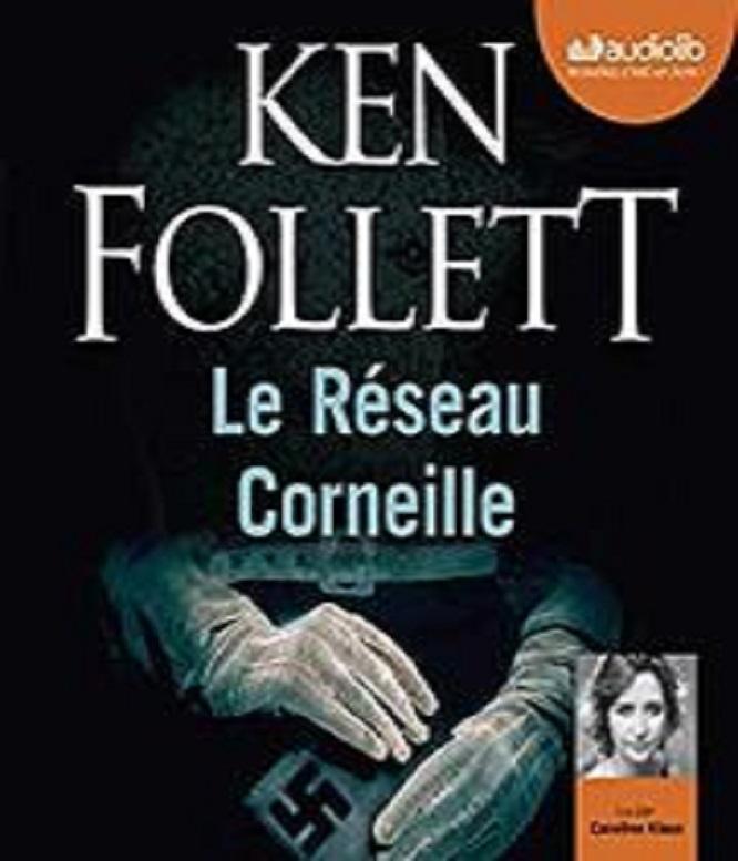 Ken Follett – Le Réseau Corneille (2018)
