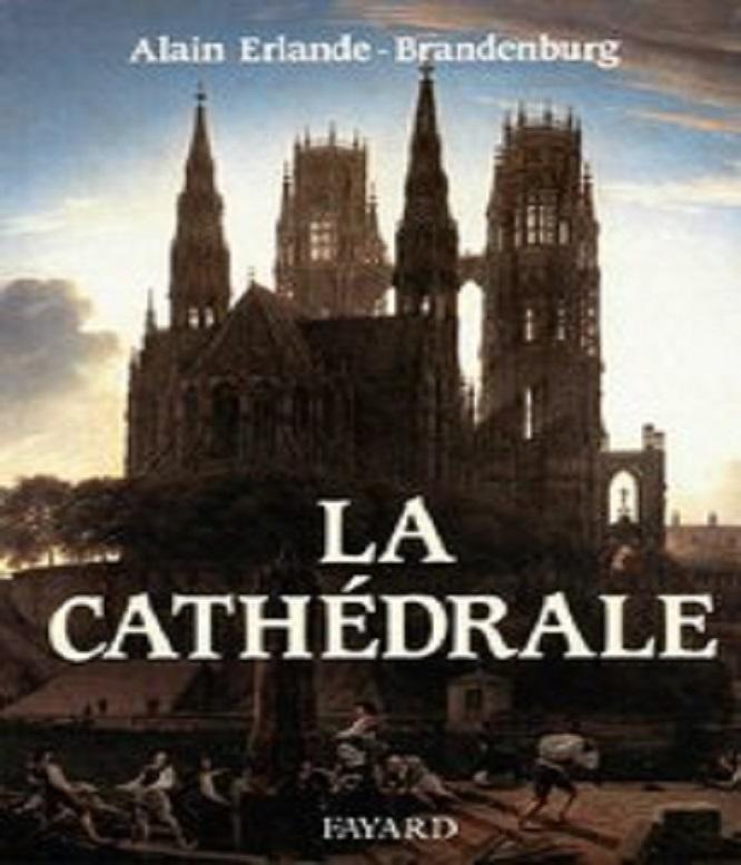 La Cathédrale – Alain Erlande-Brandenburg
