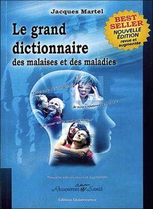 Le Grand Dictionnaire des Malaises et des Maladies- Nouvelle édition