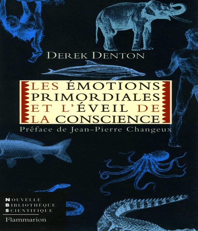 Les émotions primordiales et l'éveil de la conscience – Derek Denton