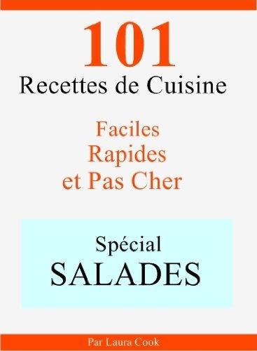 Spécial Salades- 101 Délicieuses Recettes de Cuisine Faciles, Rapides et Pas Cher