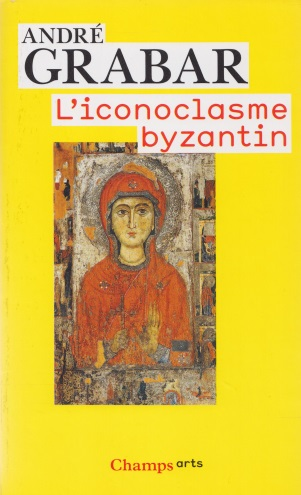 l'iconoclasme bizantin – André Grabar
