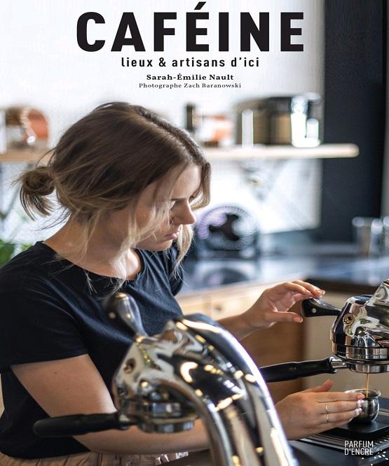 Caféine: arômes et artisans d'ici – Sara-Émilie Nault (2018)
