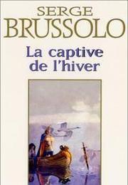 La captive de l'hiver – Serge Brussolo