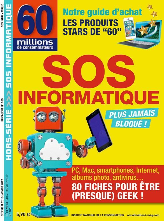 60 Millions De Consommateurs Hors Série N°186 – SOS Informatique