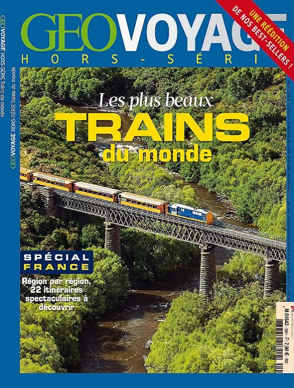 Geo Voyage Hors Série N°38 – Les Plus Beaux Trains Du Monde