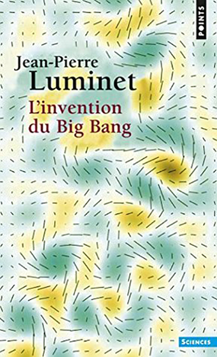 Jean-Pierre Luminet (2016) – L'invention du Big Bang