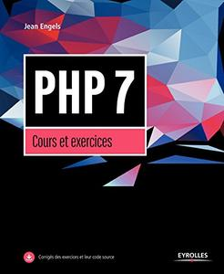 PHP 7: Cours et exercices (2017) – Jean Engels