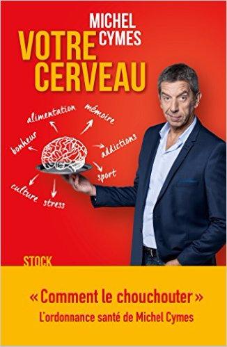 Votre cerveau – Michel Cymes & Patrice Romedenne