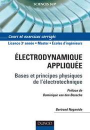 Électrodynamique appliquée-Bases et principes physiques de l'électrotechnique
