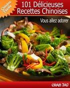 101 Délicieuses Recettes Chinoises-simplicité et onctuosité de la cuisine de l'empire du milieu