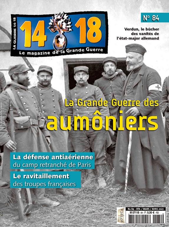 Le Magazine De La Grande Guerre 14-18 N°84 – Février-Avril 2019