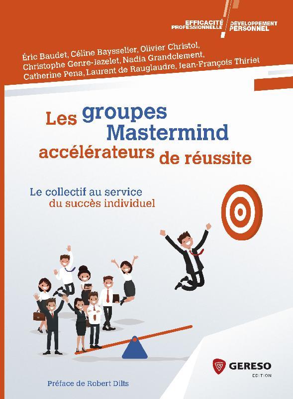 Les groupes Mastermind-accélérateurs de réussite – Le collectif au service du succès individuel