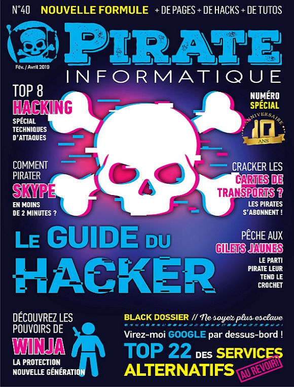 Pirate Informatique N°40 – Février-Avril 2019