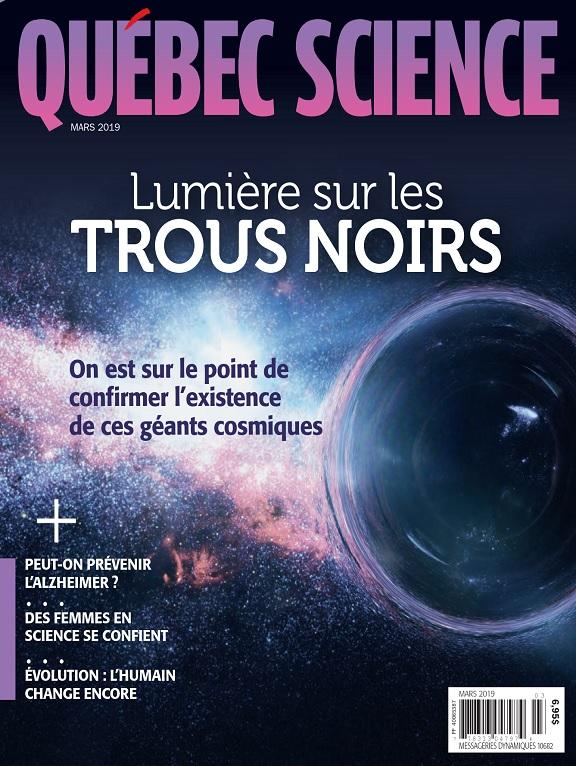 Québec Science Magazine – Mars 2019