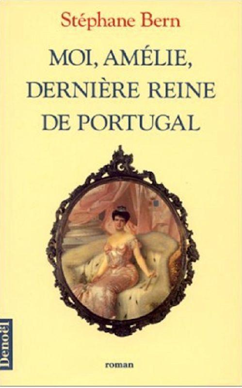 Stéphane Bern – Moi, Amélie, dernière reine de Portugal