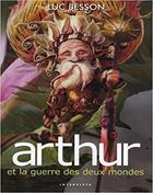 Arthur et les Minimoys – Tome 4-Arthur et la guerre des deux mondes